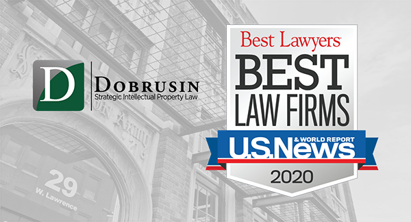 "U.S. News & Best Lawyers® Name the Dobrusin Law Firm a ""Best Law Firm"" for Intellectual Property"