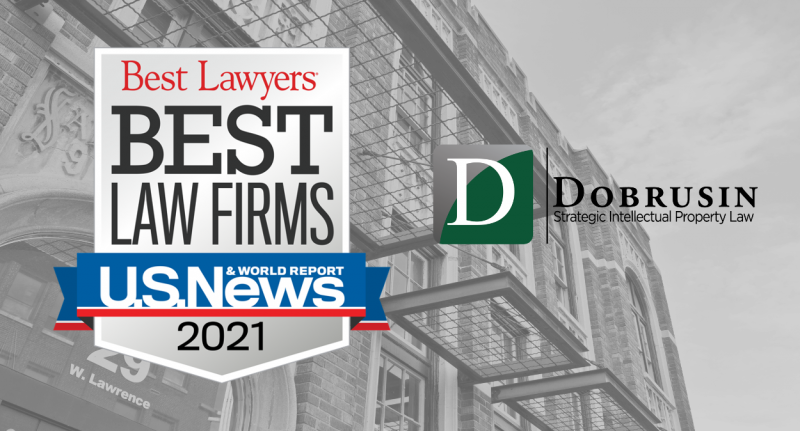 "The Dobrusin Law Firm Named a 2021 ""Best Law Firm"" for Patent Law"